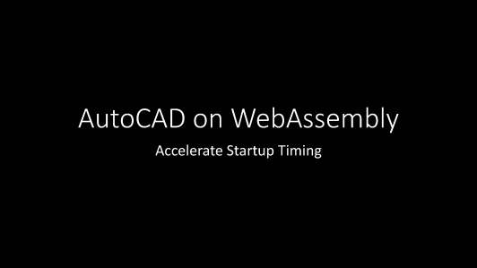 AutoCAD & WebAssembly: Moving a 30 Year Code Base to the Web(英语演讲)