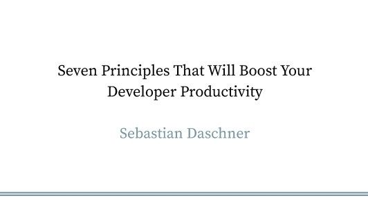 Seven Principles of Productive Software Developers(英文演讲)