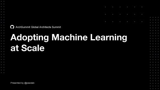 GitHub 大规模采用机器学习的痛点和破解之道
