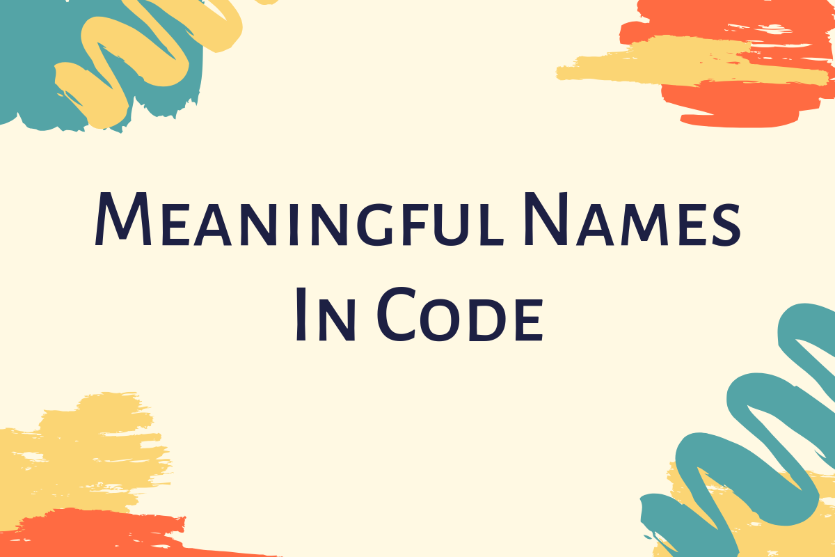 【译】代码中如何写出更有意义的命名