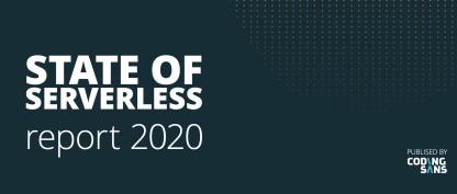 Serverless 的收益与挑战   2020年度状态报告