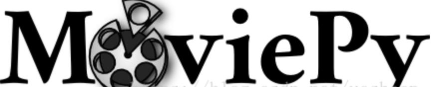 MoviePy - 中文文档(一个专业的python音视频编辑库)教程