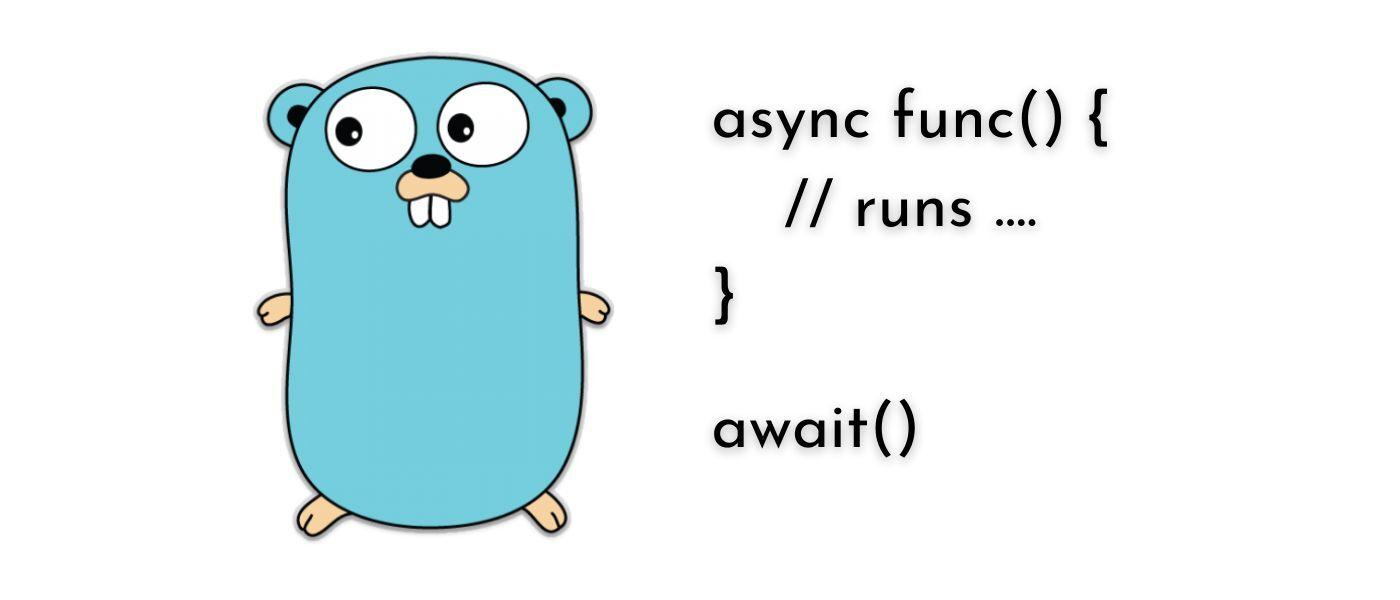 使用 Go 实现 Async/Await 模式